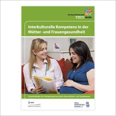 """Praxisleitfaden """"Interkulturelle Kompetenz in der Mütter- und Frauengesundheit"""""""